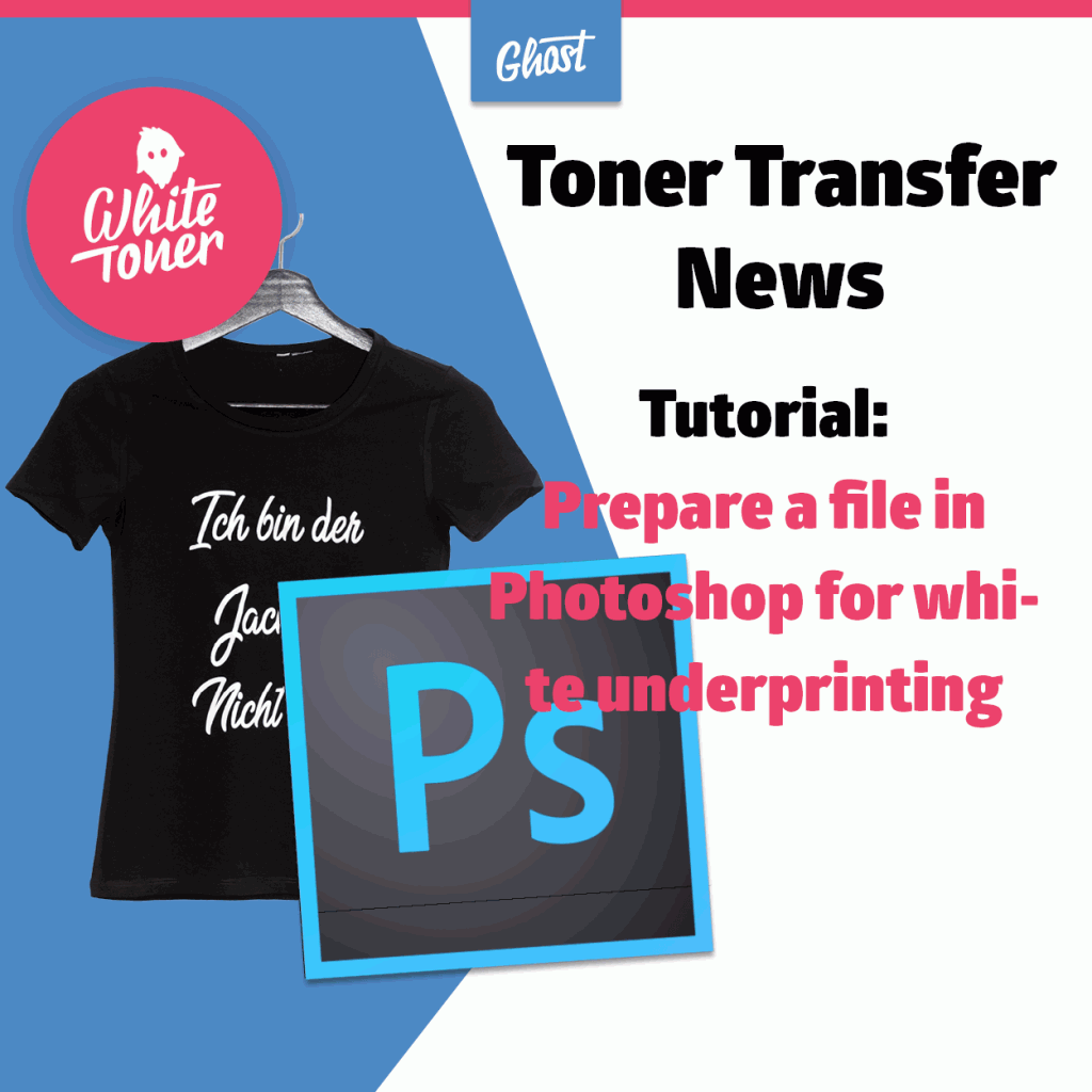 Tutorial: How to prepare a file in Photoshop for White Toner underprinting