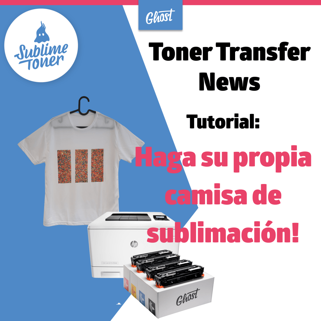 Noticias sobre transferencia de tóner: Tutorial Cómo imprimir una camiseta de sublimación