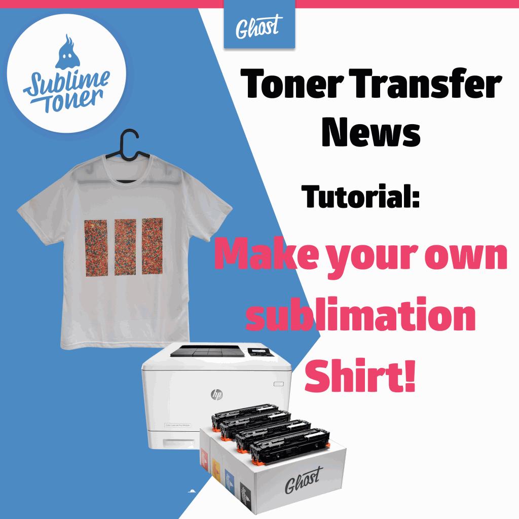 Toner Transfer News: Tutorial How to print a Sublimation T-Shirt