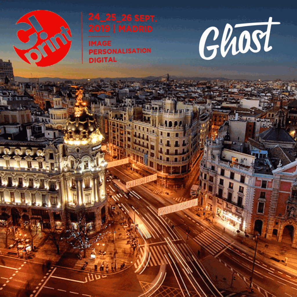 Visit Ghost at C!print Madrid Expo Spain