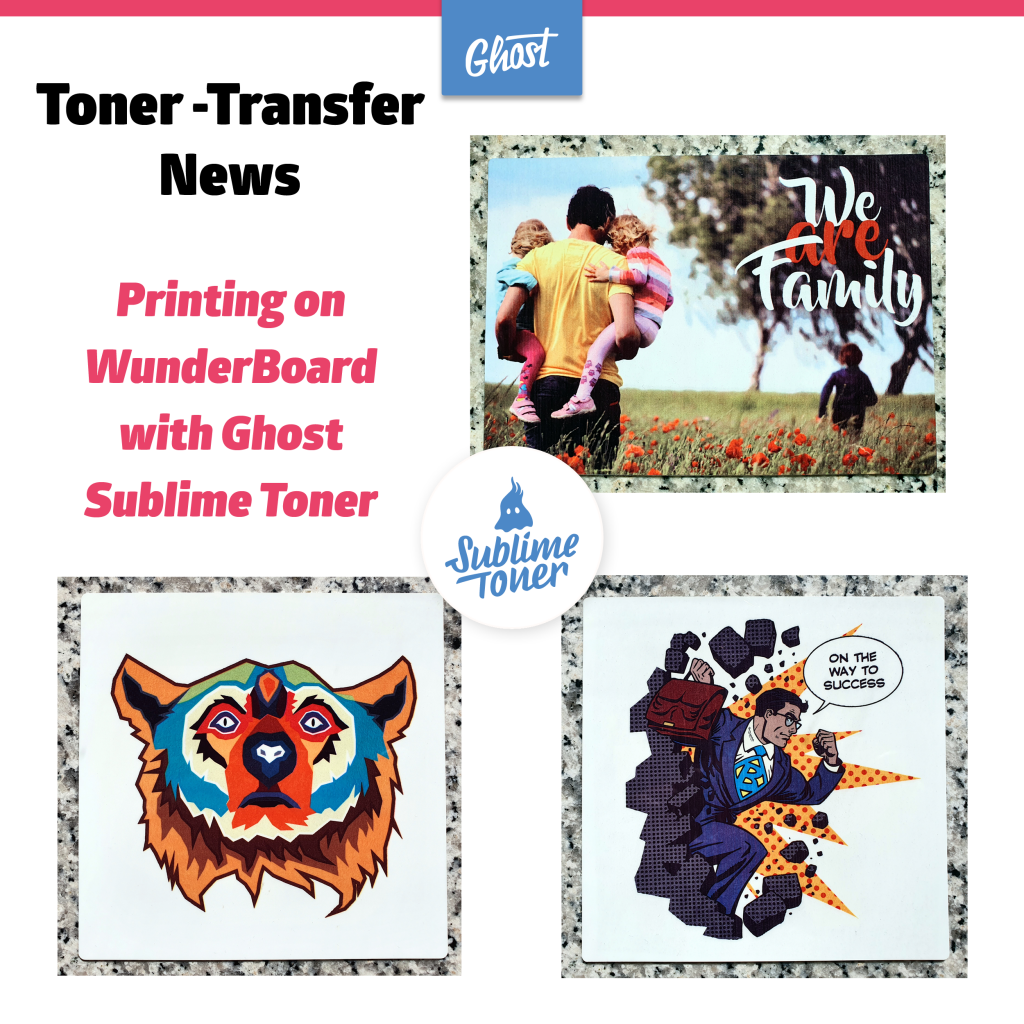 Toner Transfer News – Printing on WunderBoard with Sublime Toner