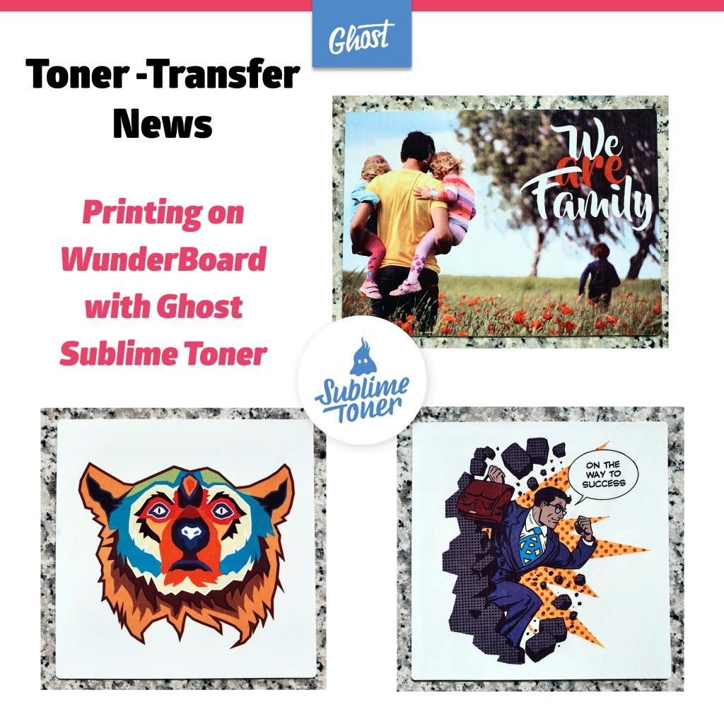 Toner Transfer News – Imprimiendo en WunderBoard con Tóner Sublime