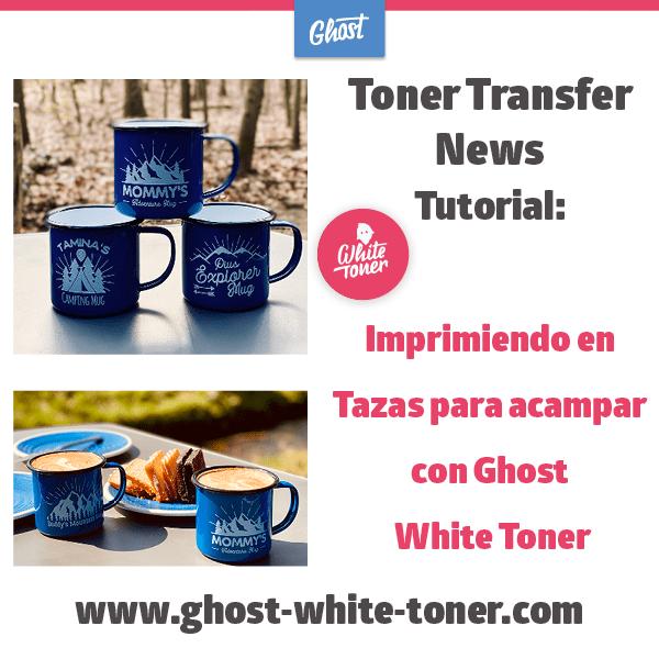 Toner Transfer News:  Impresión en tazas de camping con Ghost White Toner