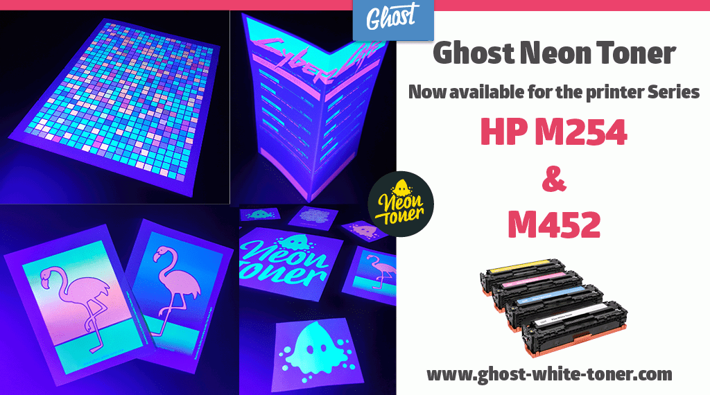 Ghost Neon Toner now available for the HP Color Laserjet M254 & M452!